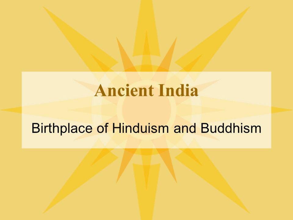 Ancient India Birthplace of Hinduism and Buddhism