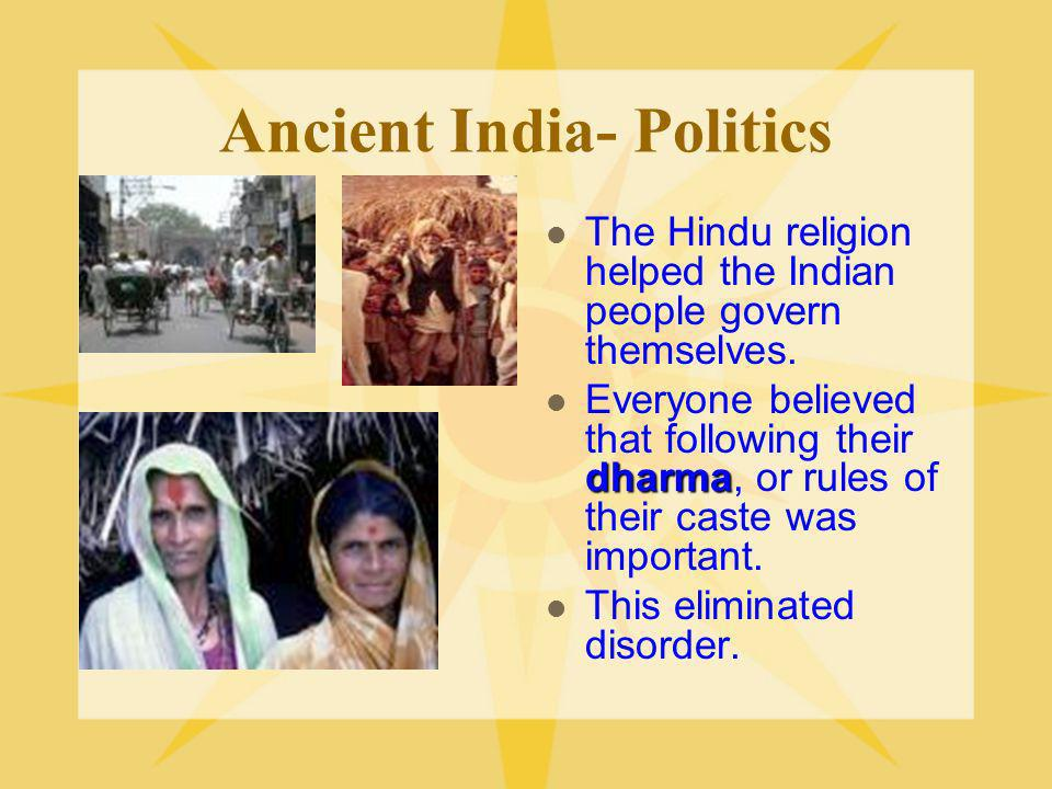 Ancient India- Politics Asoka Asoka was the first ruler of the Mauryan Empire.