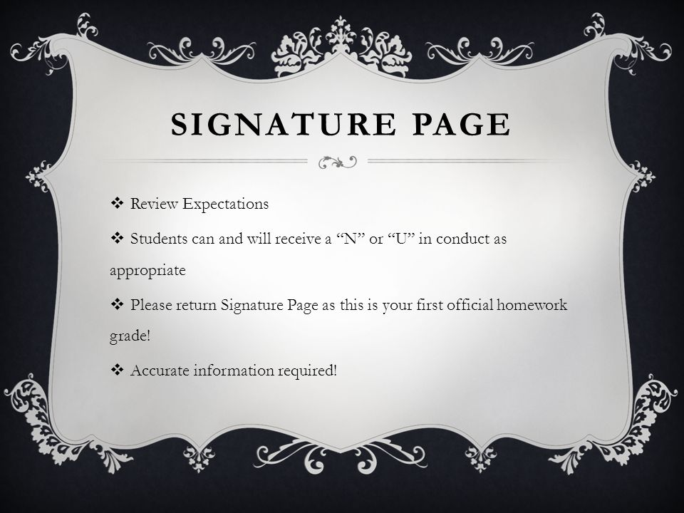 SIGNATURE PAGE Review Expectations Students can and will receive a N or U in conduct as appropriate Please return Signature Page as this is your first