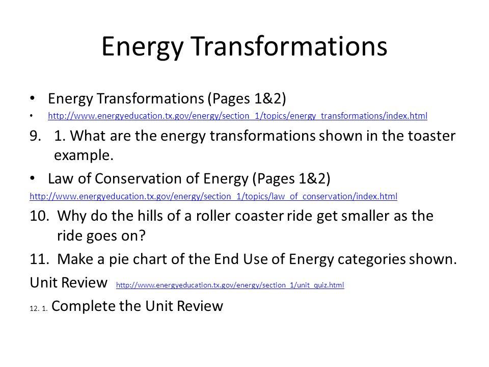 Energy Transformations Energy Transformations (Pages 1&2) http://www.energyeducation.tx.gov/energy/section_1/topics/energy_transformations/index.html