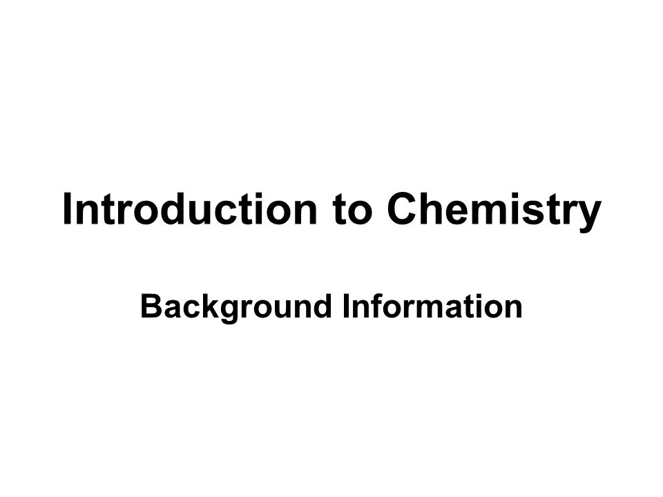 Introduction to Chemistry Background Information