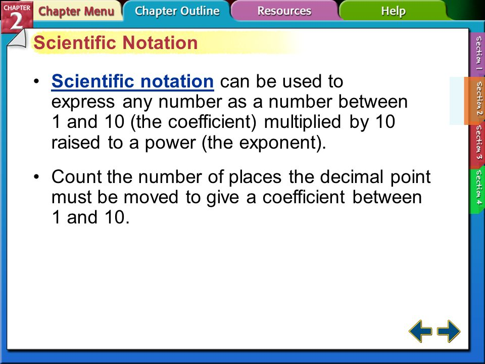 Section 2-2 Section 2.2 Scientific Notation and Dimensional Analysis (cont.) scientific notation dimensional analysis conversion factor Scientists oft