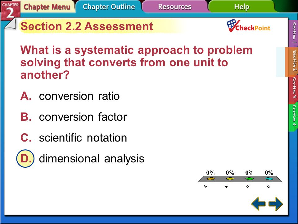 Section 2-2 Dimensional Analysis (cont.) Using conversion factors –A conversion factor must cancel one unit and introduce a new one.