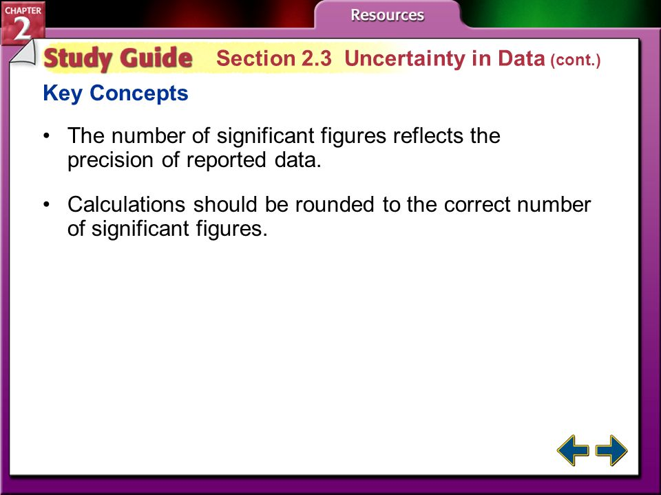 Study Guide 3 Section 2.3 Uncertainty in Data Key Concepts An accurate measurement is close to the accepted value. A set of precise measurements shows