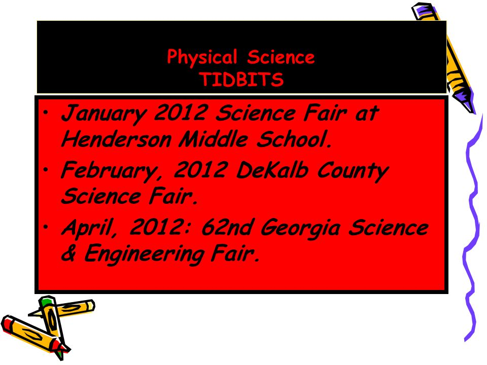 Physical Science TIDBITS January 2012 Science Fair at Henderson Middle School.