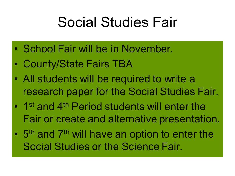 Social Studies Fair School Fair will be in November.