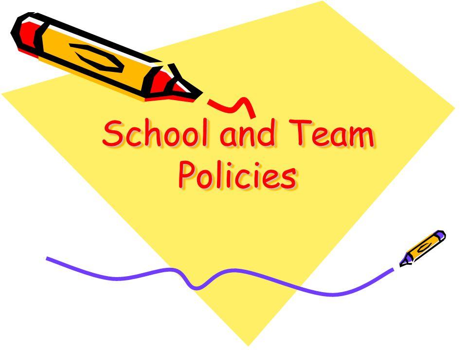 School and Team Policies School and Team Policies