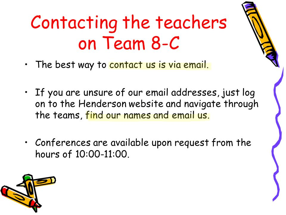 Contacting the teachers on Team 8-C The best way to contact us is via email.