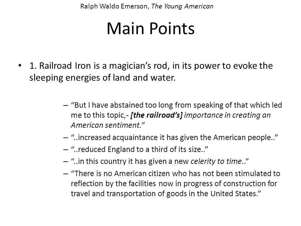Main Points 1. Railroad Iron is a magicians rod, in its power to evoke the sleeping energies of land and water. – But I have abstained too long from s