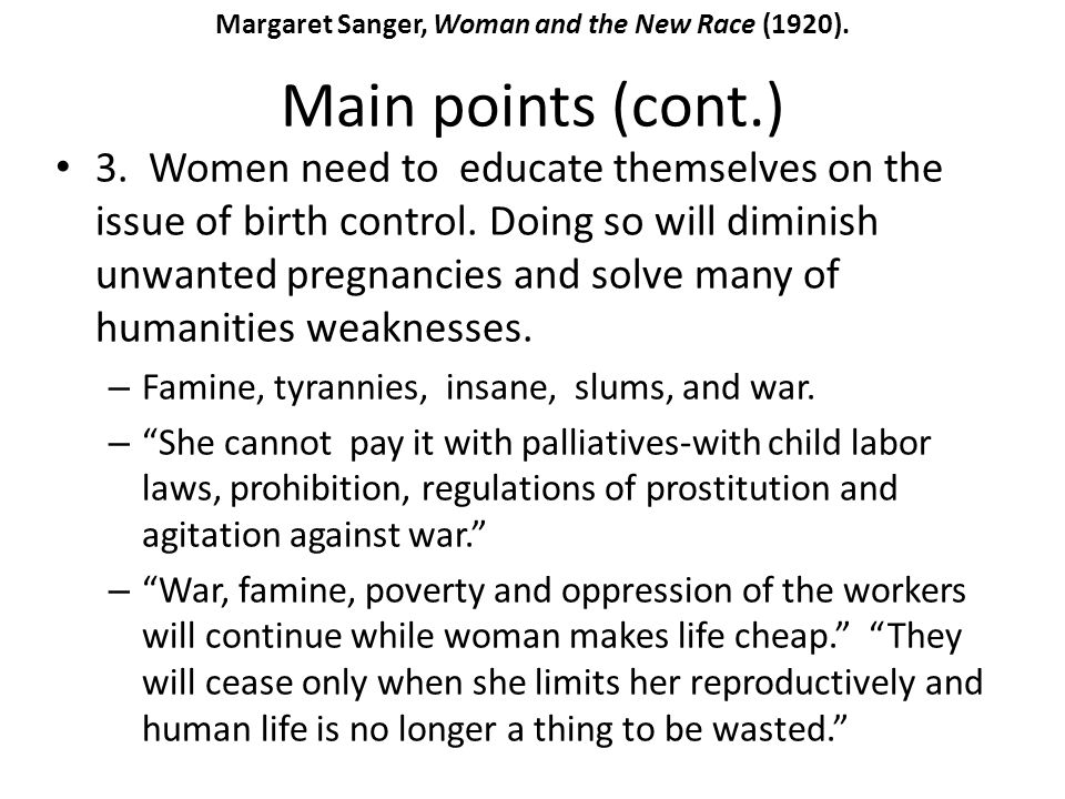 Main points (cont.) 3. Women need to educate themselves on the issue of birth control. Doing so will diminish unwanted pregnancies and solve many of h