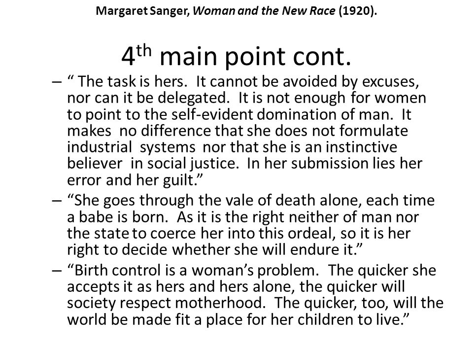 4 th main point cont. – The task is hers. It cannot be avoided by excuses, nor can it be delegated. It is not enough for women to point to the self-ev