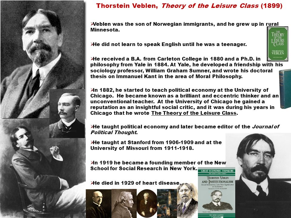Veblen was the son of Norwegian immigrants, and he grew up in rural Minnesota. He did not learn to speak English until he was a teenager. He received