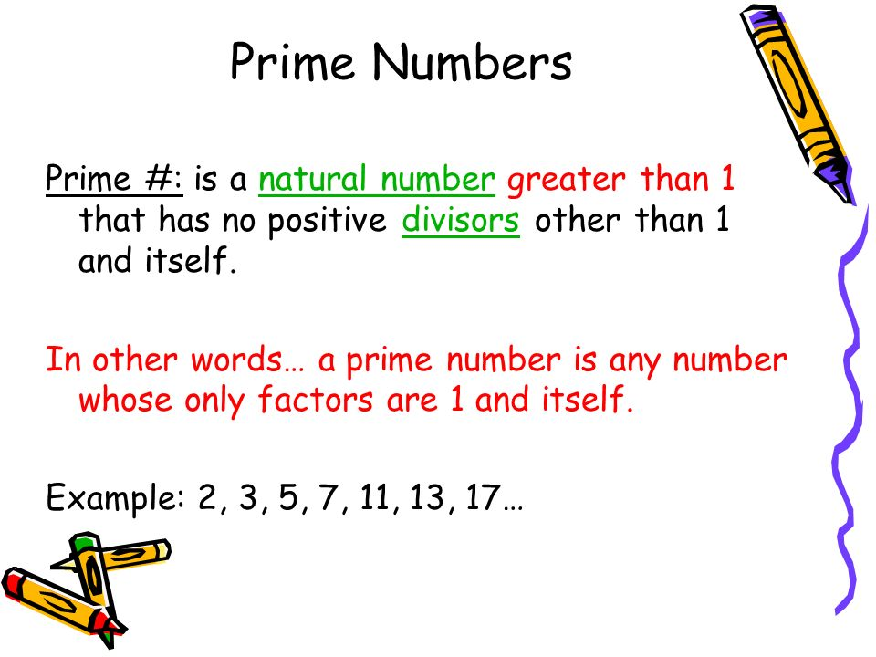 Prime Numbers Prime #: is a natural number greater than 1 that has no positive divisors other than 1 and itself.natural numberdivisors In other words…