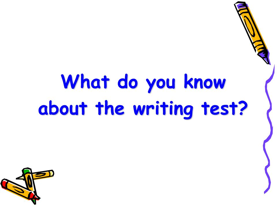 What do you know about the writing test?