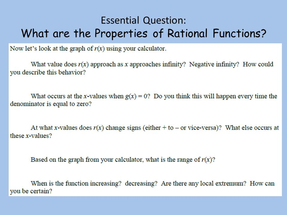 Essential Question: What are the Properties of Rational Functions? g(x) = x 2 + 3x – 10 f(x) = x + 1