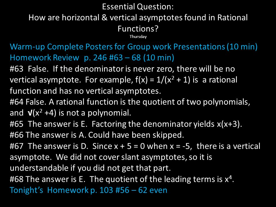 Essential Question: How are horizontal & vertical asymptotes found in Rational Functions? Thursday What weve learned so far What does a rational funct
