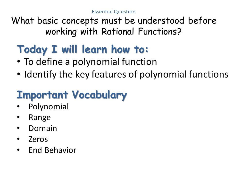 Math IV Unit II: Rational Functions Week 4 The Characteristics of Rational Functions