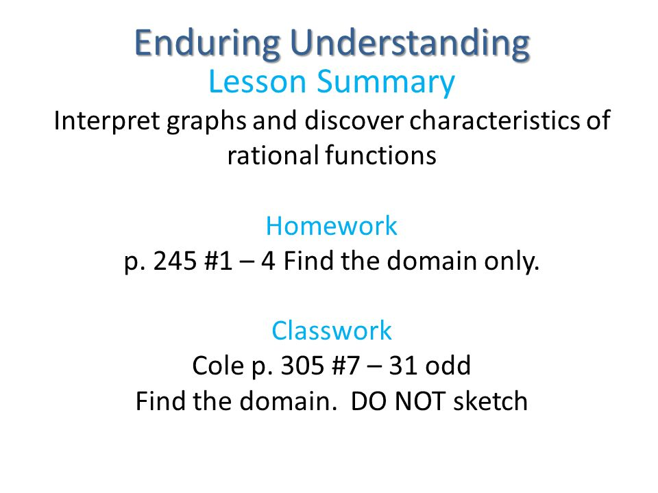 Essential Question: What basic concepts must be understood before working with Rational Functions? Rational Functions Characteristics Learning Task: W