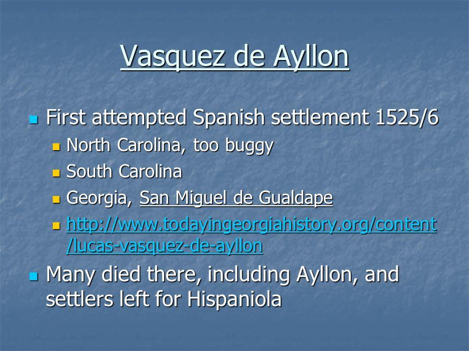 Hernando de Soto 1540 1540 In Georgia, encountered the Coosa In Georgia, encountered the Coosa Captured their chief Captured their chief