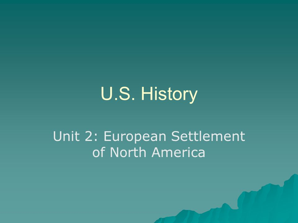 U.S. History Unit 2: European Settlement of North America