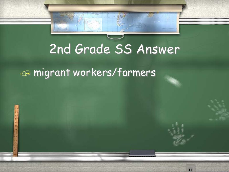 2nd Grade SS Question Cesar Chavez worked for the rights of?