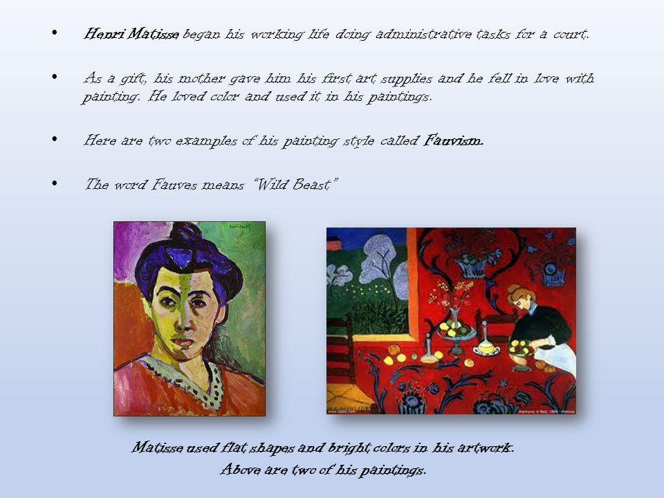 Henri Matisse began his working life doing administrative tasks for a court.