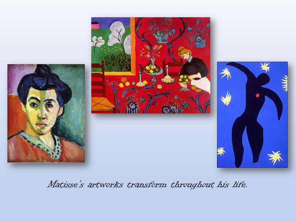 Matisses artworks transform throughout his life.