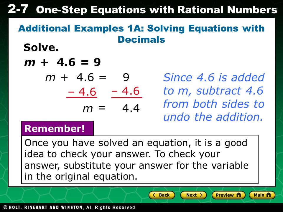 Evaluating Algebraic Expressions 2-7 One-Step Equations with Rational Numbers 8.2p = –32.8 –4 p = Since p is multiplied by 8.2, divide both sides by 8.2.