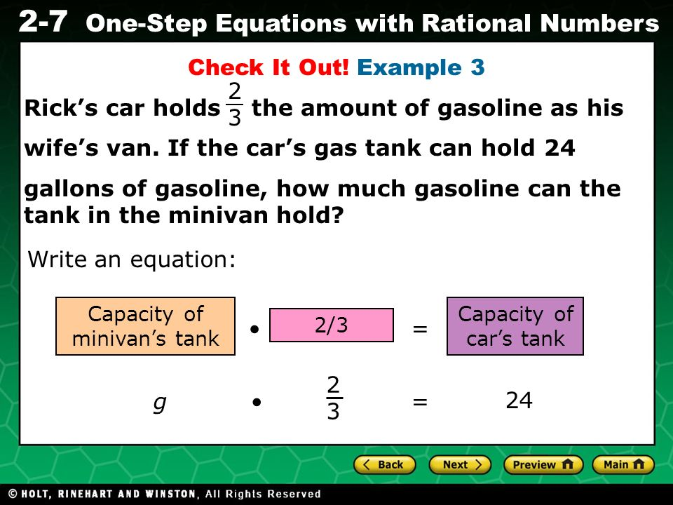 Evaluating Algebraic Expressions 2-7 One-Step Equations with Rational Numbers Write an equation: Capacity of minivans tank 2/3 Capacity of cars tank =