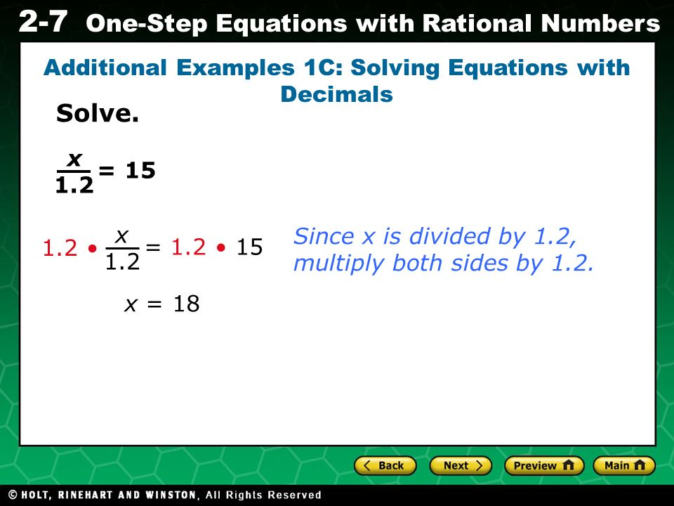 Evaluating Algebraic Expressions 2-7 One-Step Equations with Rational Numbers Additional Examples 1C: Solving Equations with Decimals x = 18 Since x i