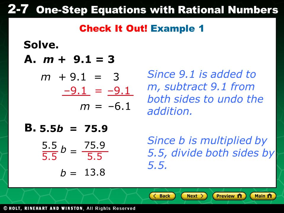 Evaluating Algebraic Expressions 2-7 One-Step Equations with Rational Numbers m + 9.1 = 3 Since 9.1 is added to m, subtract 9.1 from both sides to und