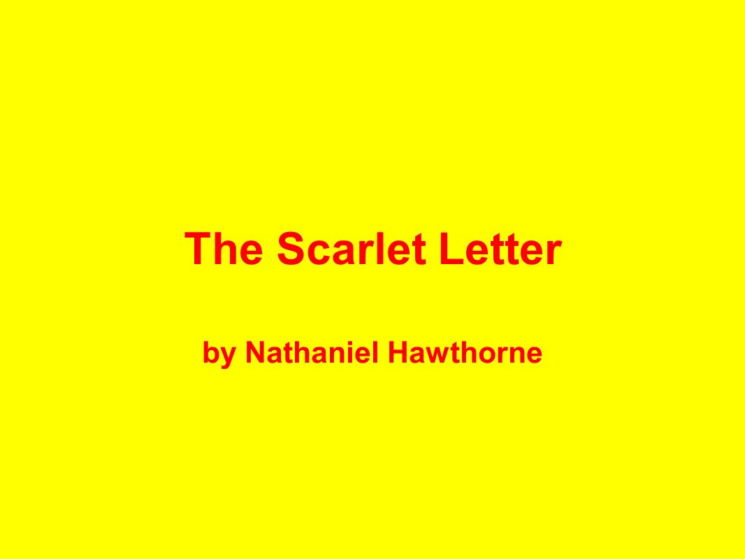 Facts The Scarlet Letter was written by Nathaniel Hawthorne in 1850.