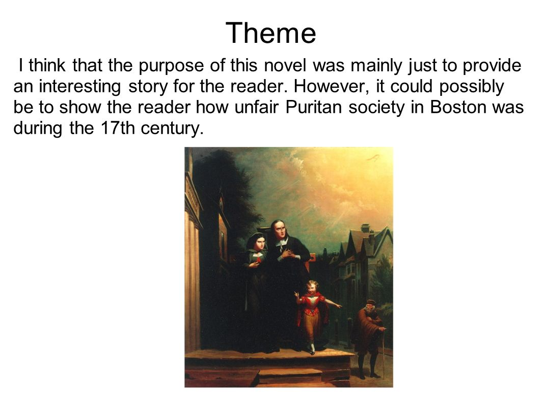 Theme I think that the purpose of this novel was mainly just to provide an interesting story for the reader. However, it could possibly be to show the