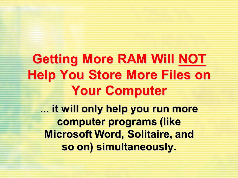 Getting More RAM Will NOT Help You Store More Files on Your Computer...