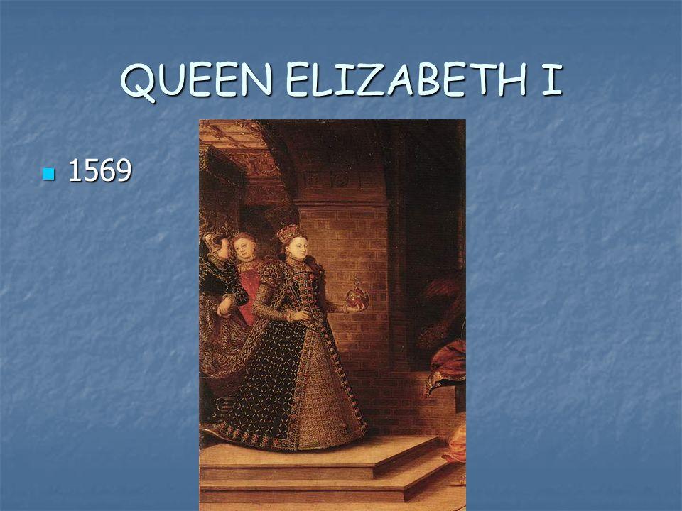 QUEEN ELIZABETH I 1569 1569