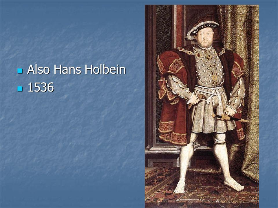 Also Hans Holbein Also Hans Holbein 1536 1536