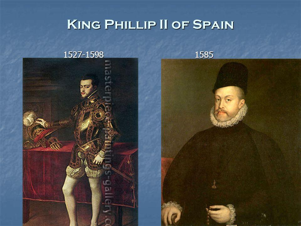 King Phillip II of Spain 1527-1598 1585