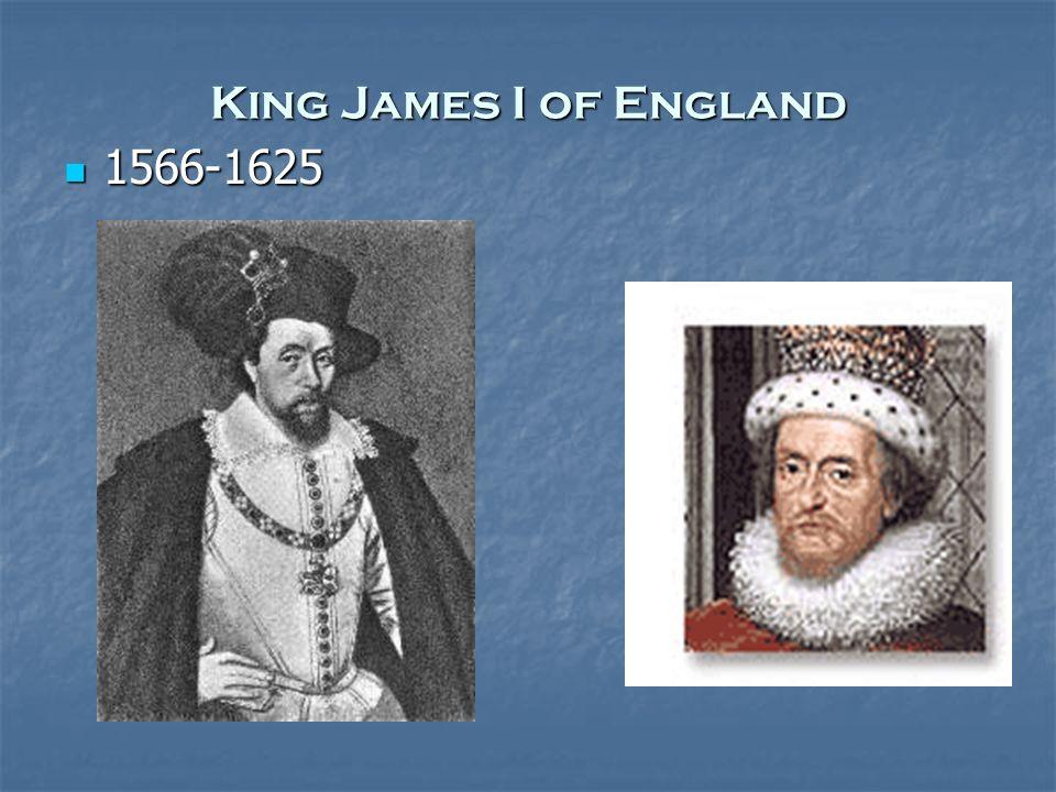 King James I of England 1566-1625 1566-1625