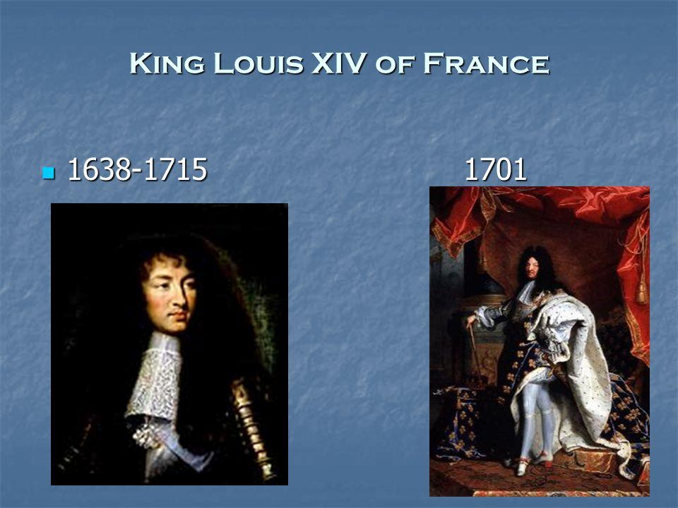 King Louis XIV of France 1638-1715 1701 1638-1715 1701