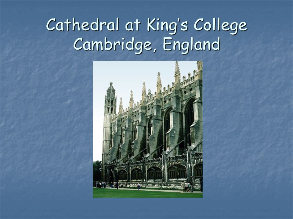 Cathedral at Kings College Cambridge, England