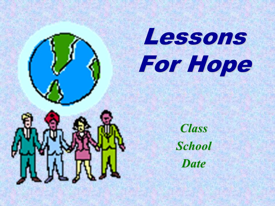 Lessons For Hope ClassSchoolDate