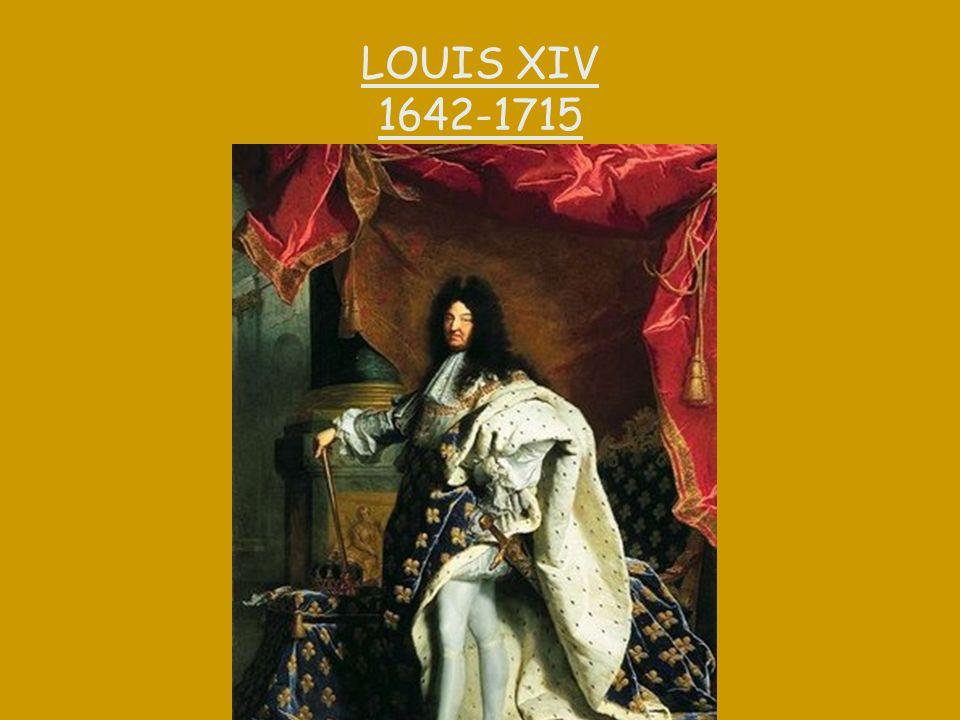 LOUIS XIV 1642-1715