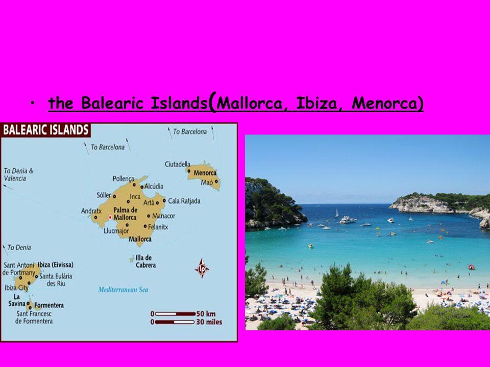 the Balearic Islands ( Mallorca, Ibiza, Menorca)