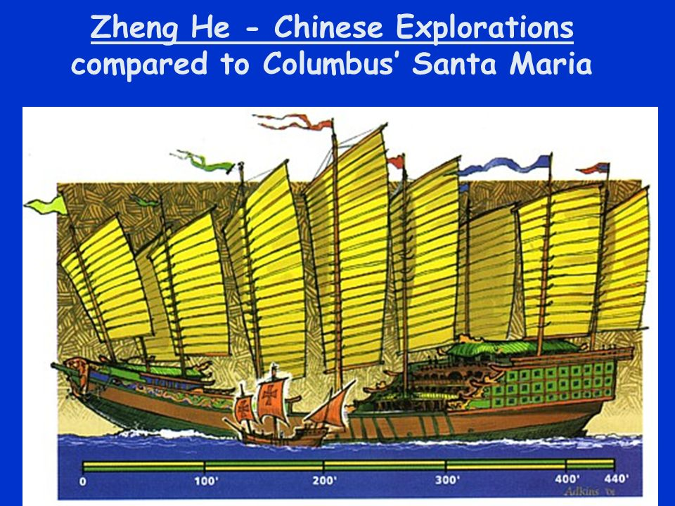 Zheng He - Chinese Explorations compared to Columbus Santa Maria