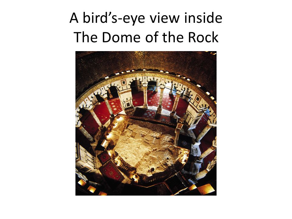A birds-eye view inside The Dome of the Rock