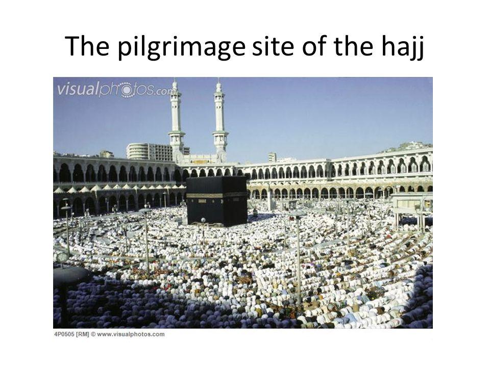 The pilgrimage site of the hajj