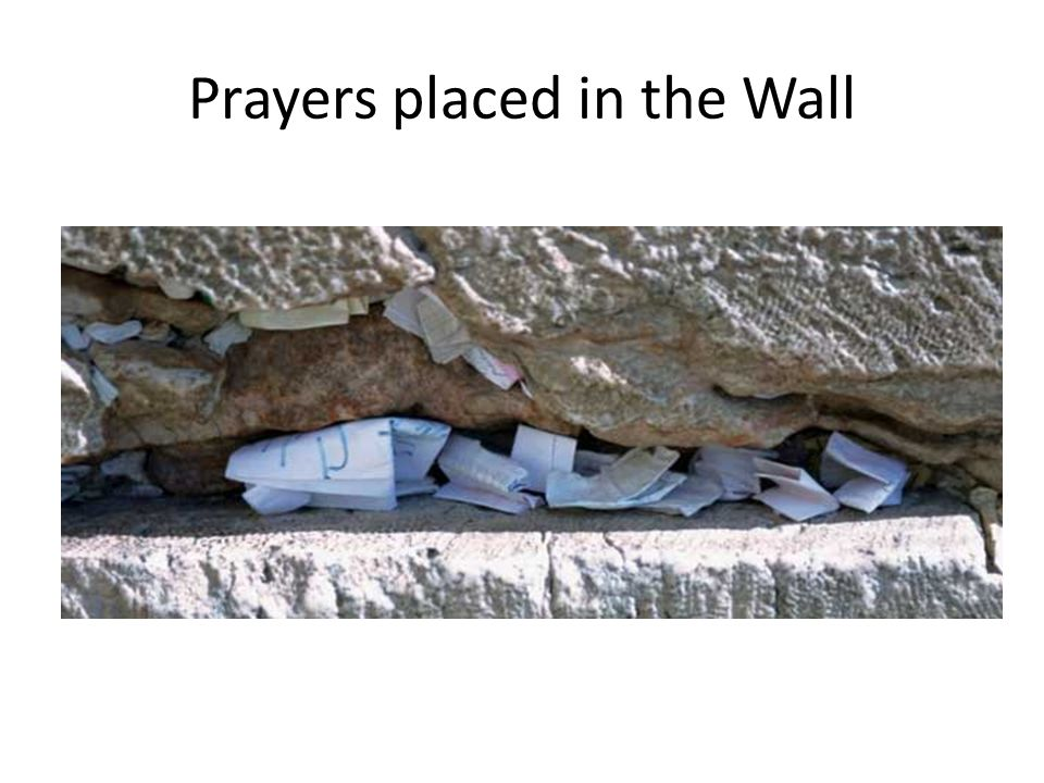 Prayers placed in the Wall