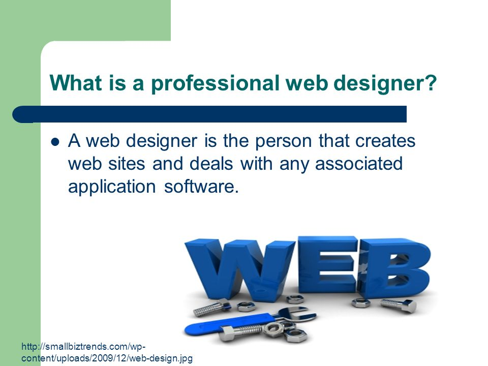 What is a professional web designer? A web designer is the person that creates web sites and deals with any associated application software. http://sm