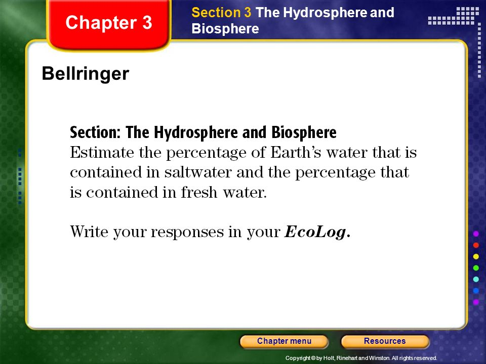 Copyright © by Holt, Rinehart and Winston. All rights reserved. ResourcesChapter menu Energy in Earths Atmosphere Chapter 3 Section 2 The Atmosphere