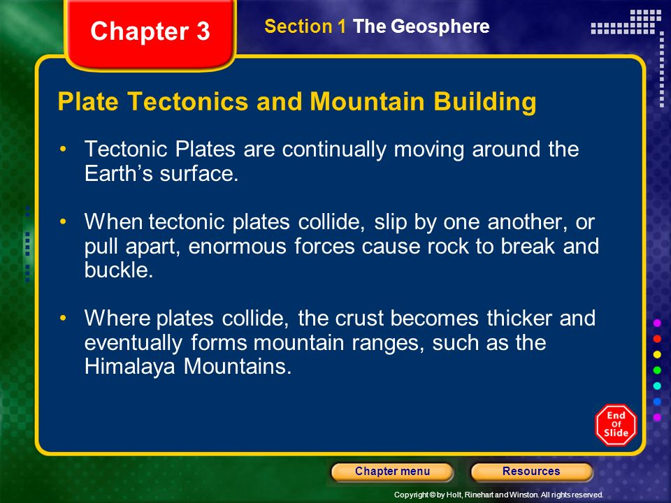 Copyright © by Holt, Rinehart and Winston. All rights reserved. ResourcesChapter menu Plate Boundaries Much of the geological activity at the surface